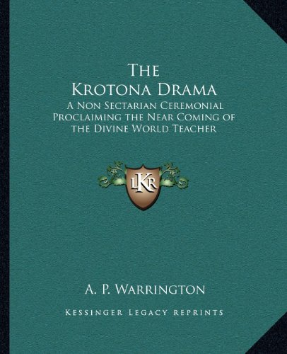 The Krotona Drama: A Non Sectarian Ceremonial Proclaiming the Near Coming of the Divine World Teacher