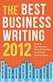Best Business Writing Book 2012 (Columbia Journalism Review Books)