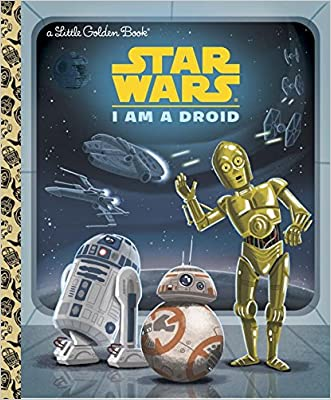 I Am a Droid (Star Wars) (Little Golden Book) written by Golden Books