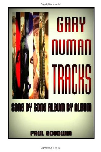 Gary Numan Tracks Song By Song Album By Album