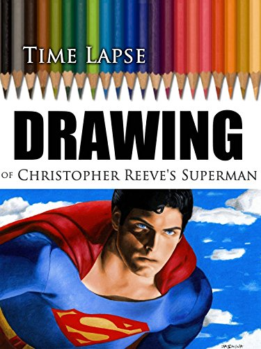 Tima Lapse Drawing of Christopher Reeve's Superman