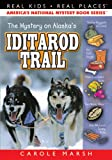 51z%2B3eC5Y4L. SL160  The Mystery on the Iditarod Trail ((Real Kids, Real Places)) Reviews