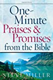One-Minute Praises and Promises from the Bible (0736920986) by Miller, Steve