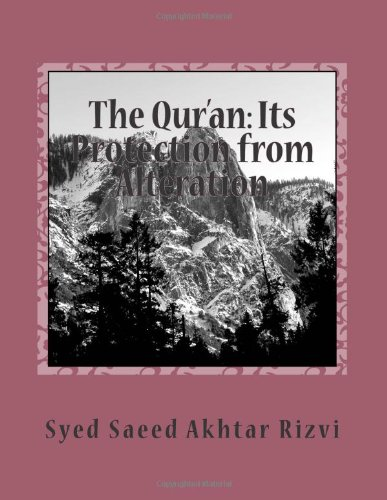 The Qur'an: Its Protection from Alteration