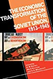 The Economic Transformation of the Soviet Union, 1913-1945