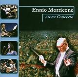 echange, troc Ennio Morricone - Arena Concerto