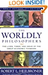 The Worldly Philosophers: The Lives,...