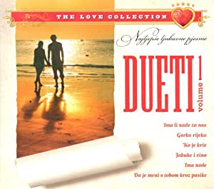 Razni Izvodjaci - Najljepse Ljubavne Pjesme: Dueti Vol.1 - Amazon.com