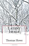 Latent Image (1469991071) by Howe, Thomas