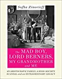 img - for The Mad Boy, Lord Berners, My Grandmother and Me: An Aristocratic Family, a High-Society Scandal and an Extraordinary Legacy book / textbook / text book