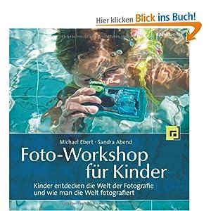 eBook Cover für  Foto Workshop f xFC r Kinder Kinder entdecken die Welt der Fotografie und wie man die Welt fotografiert