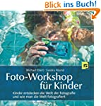 Foto-Workshop f�r Kinder: Kinder entd...