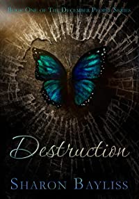 Destruction: The December People, Book One by Sharon Bayliss ebook deal