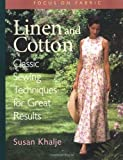 img - for Linen and Cotton : Classic Sewing Techniques for Great Results (Focus on Fabric) Paperback - May 1, 1999 book / textbook / text book