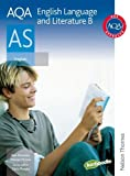 Ron Norman AQA English Language and Literature B AS: Student's Book