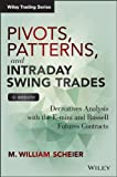 img - for Pivots, Patterns, and Intraday Swing Trades: Derivatives Analysis with the E-mini and Russell Futures Contracts (Wiley Trading) book / textbook / text book