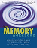 img - for The Memory Workbook: Breakthrough Techniques to Exercise Your Brain and Improve Your Memory book / textbook / text book