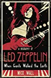 When Giants Walked the Earth: A Biography Of Led Zeppelin (English Edition)