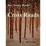 Cross Roads ~ C. Michaels