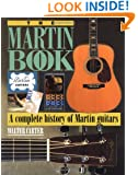 The Martin Book: A Complete History of Martin Guitars