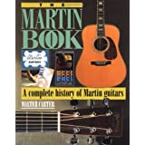 The Martin Book: A Complete History of Martin Guitars ~ Walter Carter
