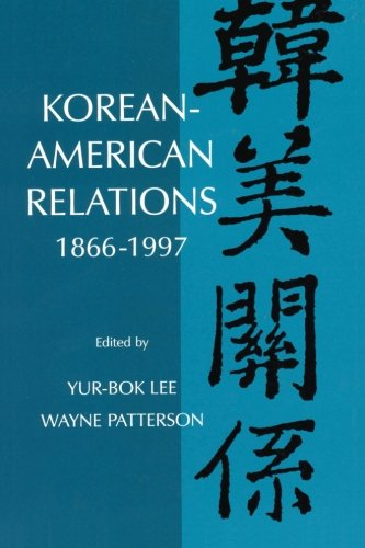 Korean-American Relations: 1866-1997 (SUNY Series in Korean Studies) (Suny Series, Korean Studies)