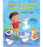 img - for Danny Is Done with Diapers: A Potty ABC (Hardback) - Common book / textbook / text book