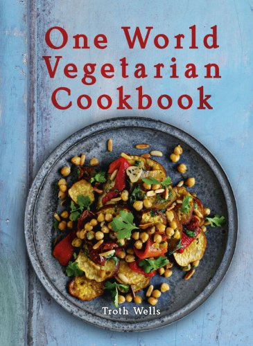 One World Vegetarian Cookbook by Troth Wells