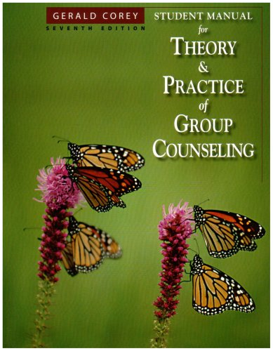 Student Manual for Corey's Theory and Practice of Group...