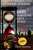 Until Someone Gets Hurt: The Multi-Layered Crime Spree and Murder by a Master Criminal Enterprise