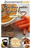 Mes Bons Petits Plats d'Hiver: 18 recettes vegan (La Cuisine Bio V�g�tale de Melle Pigut)