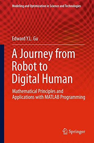 A Journey from Robot to Digital Human: Mathematical Principles and Applications with MATLAB Programming (Modeling and Op
