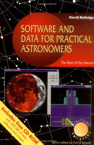 Software And Data For Practical Astronomers: The Best Of The Internet (The Patrick Moore Practical Astronomy Series)