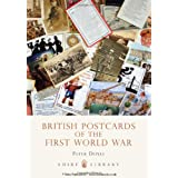 British Postcards of the First World War (Shire Library)by Peter Doyle