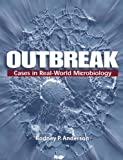 Outbreak: Cases in the Real-World Microbiology