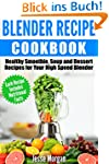 Blender Recipe Cookbook: Healthy Smoo...