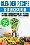 Blender Recipe Cookbook: Healthy Smoo...