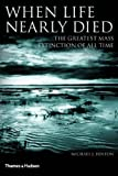When Life Nearly Died: The Greatest Mass Extinction of All Time (050005116X) by Benton, Michael J.