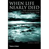 When Life Nearly Died: The Greatest Mass Extinction of All Timeby Michael Benton