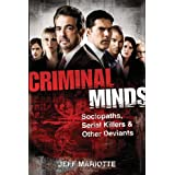 Criminal Minds: Sociopaths, Serial Killers, and Other Deviants ~ Jeff Mariotte