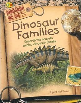 Dinosaur Families Dinosaur Dig Rupert Matthews border=