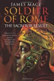 Soldier of Rome: The Sacrovir Revolt: A Novel of the Twentieth Legion During the Rebellion of Sacrovir and Florus