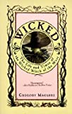 Wicked - The Life And Times Of The Wicked Witch Of The West