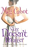 Meg Cabot Size Doesn't Matter (A Heather Wells Mystery) (A.K.A.: Big Boned)