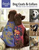 Dog Coats & Collars: patterns to knit for pampered pups (Threads Selects)