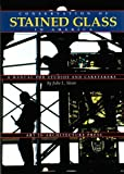 Conservation of Stained Glass in America: A Manual for Studies and Caretakers (1884966012) by Sloan, Julie L.