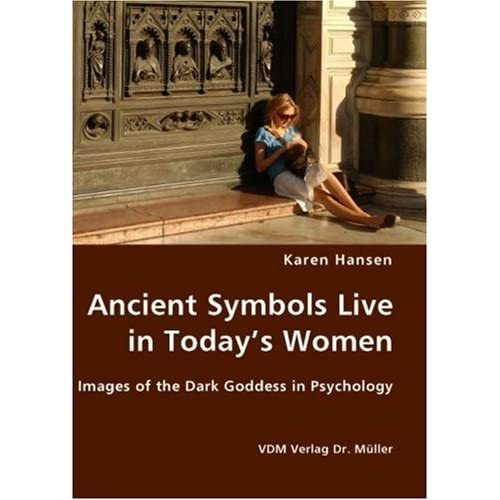 Images of the Dark Goddess in Psychology (9783836427845): Karen Hansen