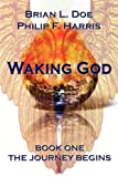 img - for Waking God: Book One The Journey Begins book / textbook / text book