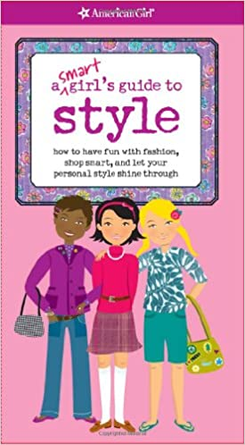 A Smart Girl's Guide to Style: How to Have Fun with Fashion, Shop Smart, and Let Your Personal Style Shine Through price comparison at Flipkart, Amazon, Crossword, Uread, Bookadda, Landmark, Homeshop18