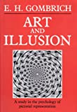 Art and Illusion: A Study in the Psychology of Pictorial Representation (0714817902) by E. H. Gombrich
